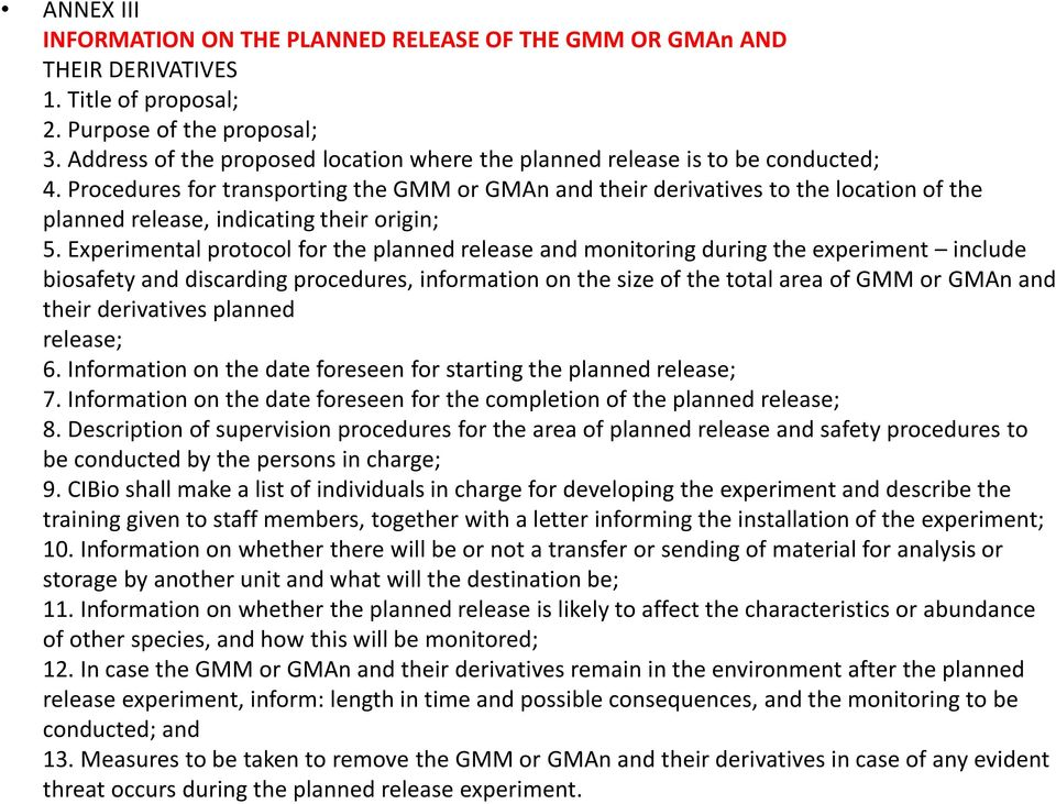 Procedures for transporting the GMM or GMAn and their derivatives to the location of the planned release, indicating their origin; 5.