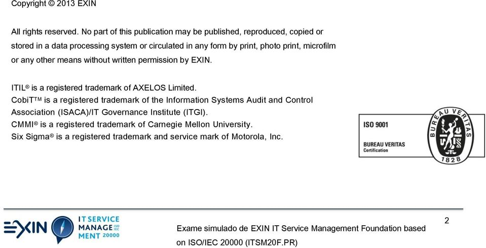 print, microfilm or any other means without written permission by EXIN. ITIL is a registered trademark of AXELOS Limited.