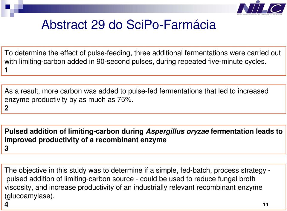 2 Pulsed addition of limiting-carbon during Aspergillus oryzae fermentation leads to improved productivity of a recombinant enzyme 3 The objective in this study was to determine if a
