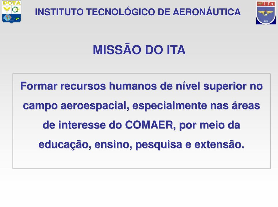 especialmente nas áreas de interesse do