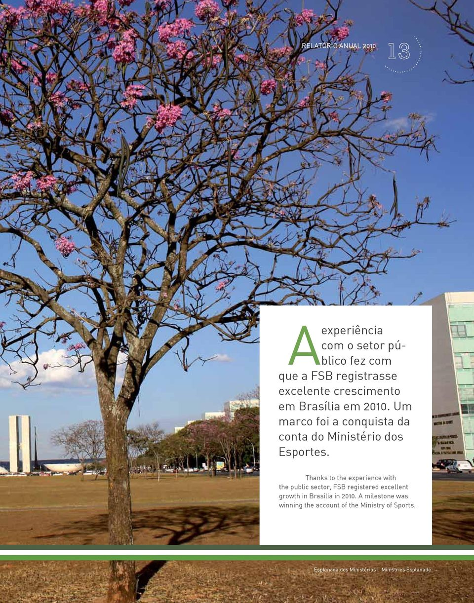 Thanks to the experience with the public sector, FSB registered excellent growth in Brasília in