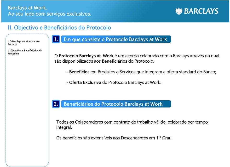 Banco; - Oferta Exclusiva do Barclays at Work. 2.