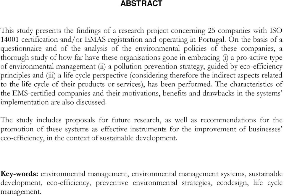 environmental management (ii) a pollution prevention strategy, guided by eco-efficiency principles and (iii) a life cycle perspective (considering therefore the indirect aspects related to the life
