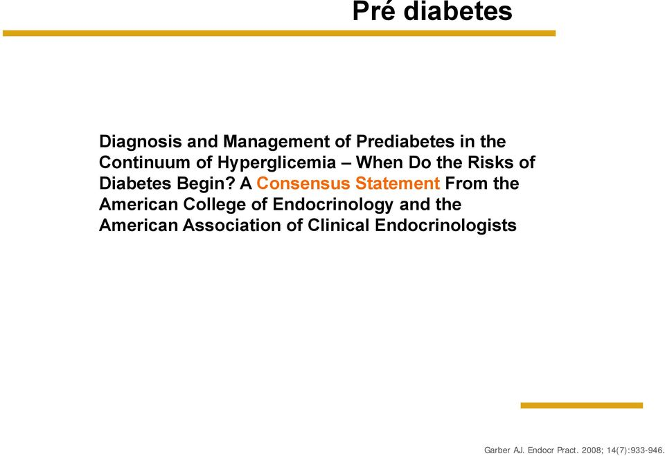 A Consensus Statement From the American College of Endocrinology and the