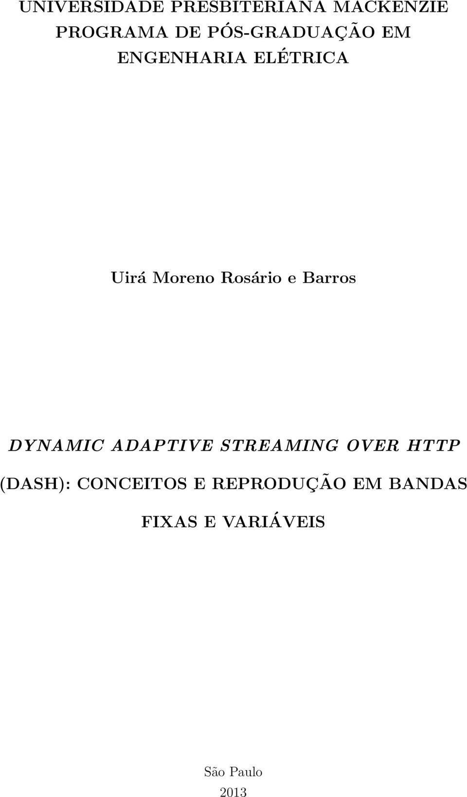 e Barros DYNAMIC ADAPTIVE STREAMING OVER HTTP (DASH):