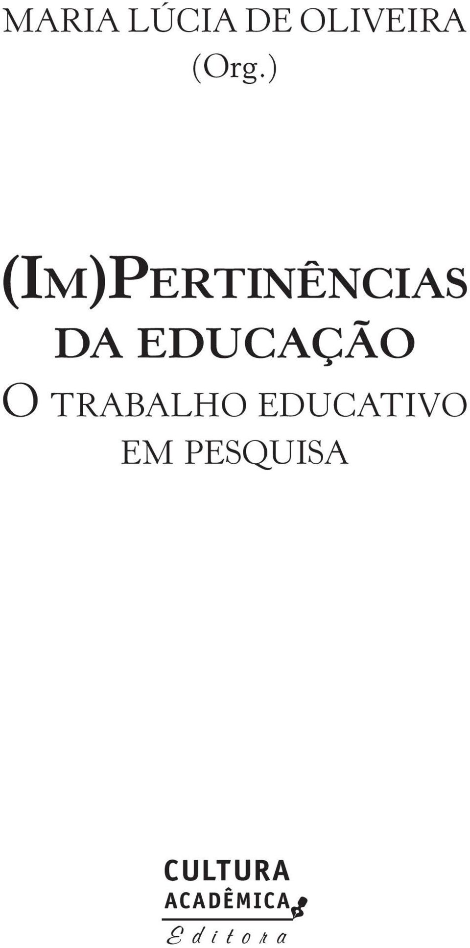 ) (IM)PERTINÊNCIAS DA