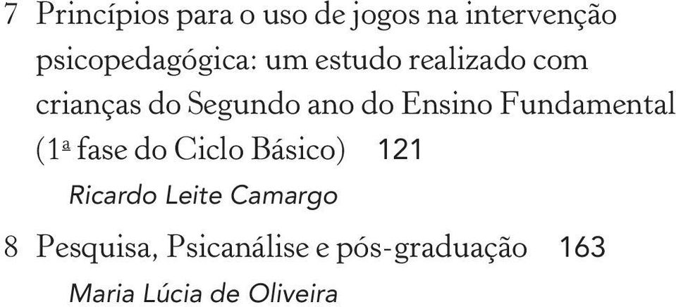 ano do Ensino Fundamental (1 a fase do Ciclo Básico) 121