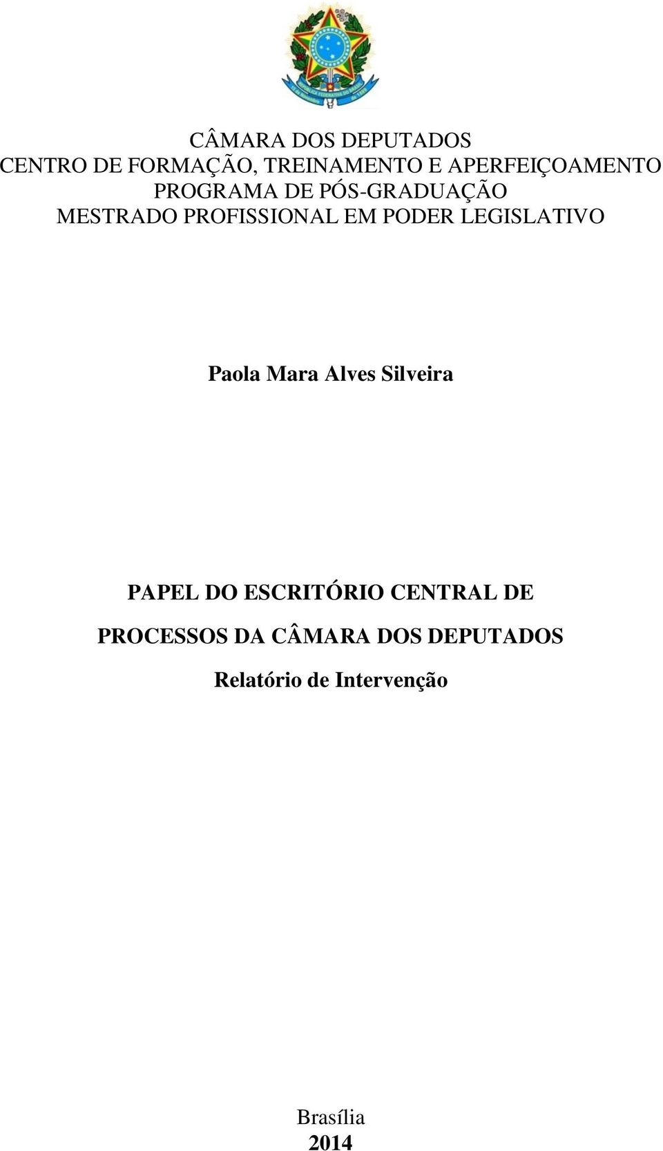 PODER LEGISLATIVO Paola Mara Alves Silveira PAPEL DO ESCRITÓRIO