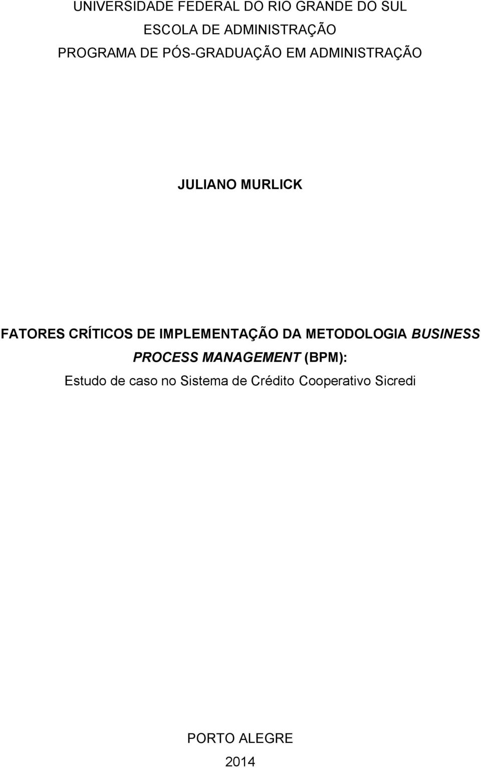 CRÍTICOS DE IMPLEMENTAÇÃO DA METODOLOGIA BUSINESS PROCESS MANAGEMENT