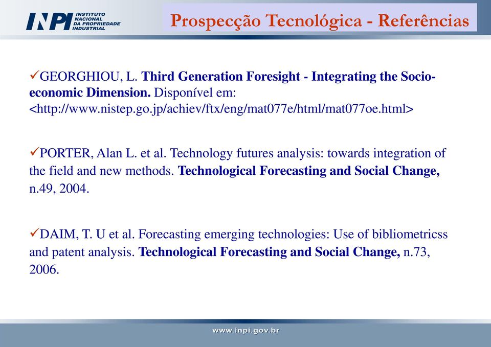 Technology futures analysis: towards integration of the field and new methods. Technological Forecasting and Social Change, n.