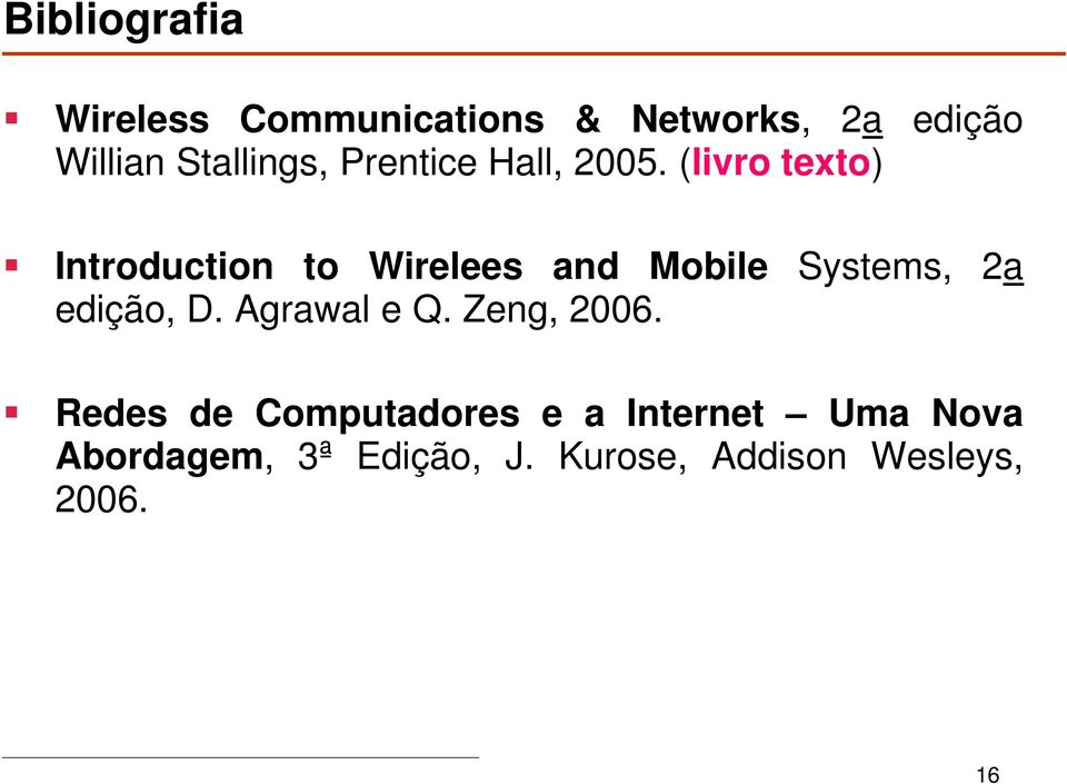 (livro texto) Introduction to Wirelees and Mobile Systems, 2a edição, D.
