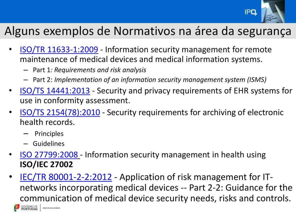 conformity assessment. ISO/TS 2154(78):2010 - Security requirements for archiving of electronic health records.