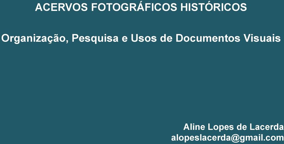 Documentos Visuais Aline Lopes