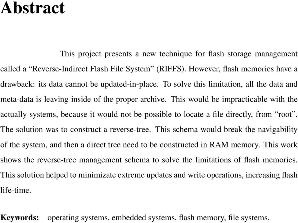 This would be impracticable with the actually systems, because it would not be possible to locate a file directly, from root. The solution was to construct a reverse-tree.