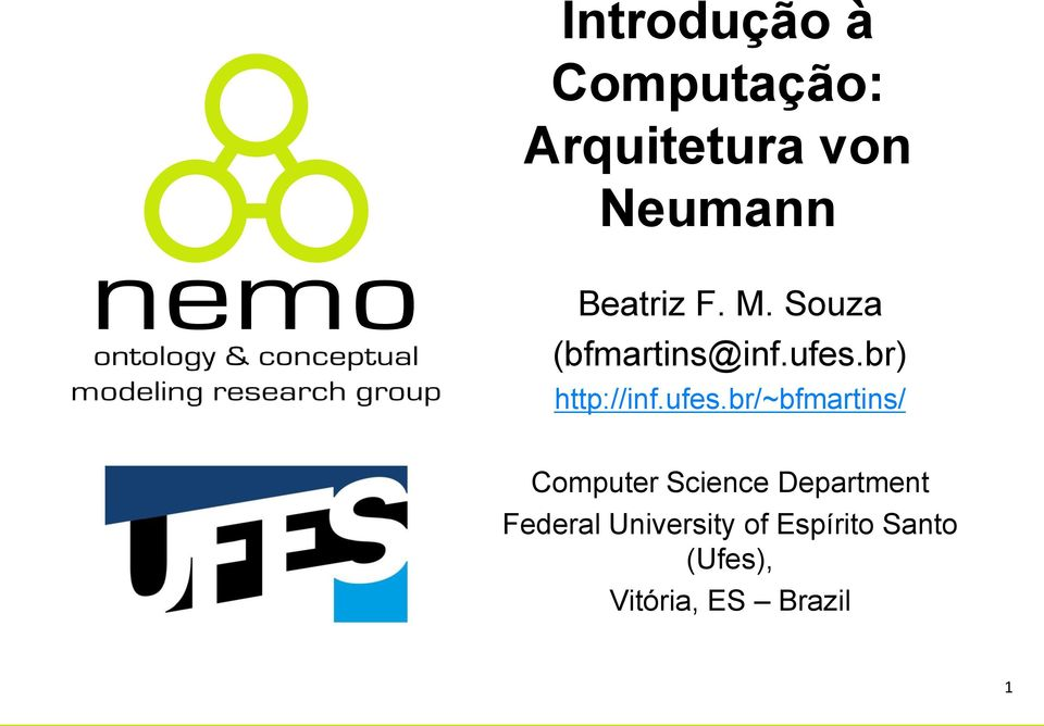 ufes.br/~bfmartins/ Computer Science Department
