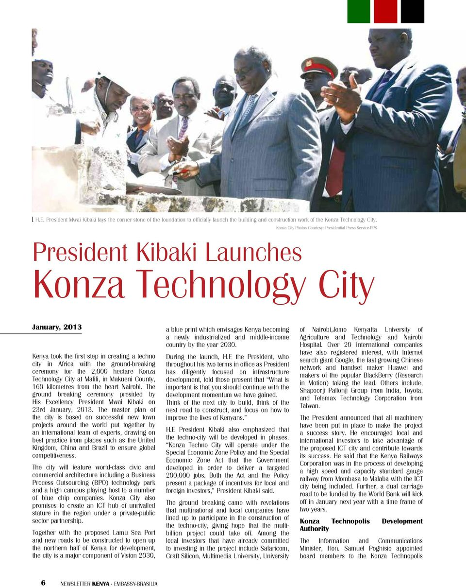 ground-breaking ceremony for the 2,000 hectare Konza Technology City at Malili, in Makueni County, 160 kilometres from the heart Nairobi.