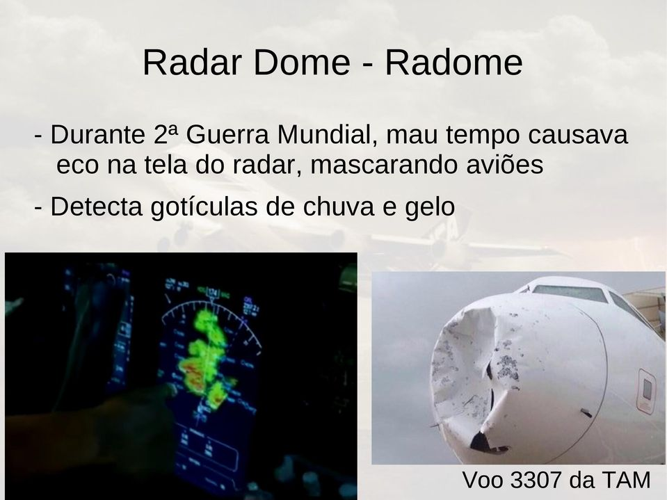 do radar, mascarando aviões - Detecta