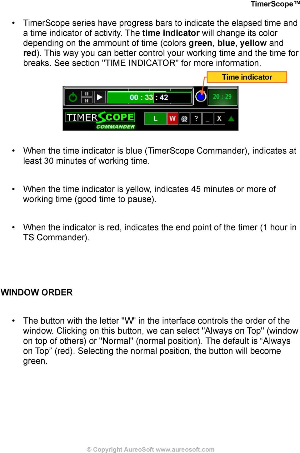 "See section ""TIME INDICATOR"" for more information. Time indicator When the time indicator is blue (TimerScope Commander), indicates at least 30 minutes of working time."