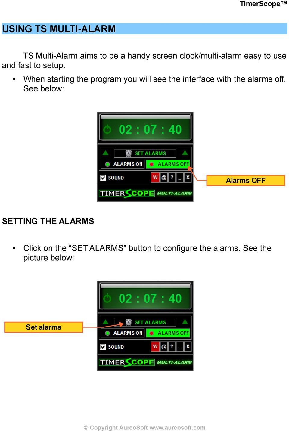 When starting the program you will see the interface with the alarms off.