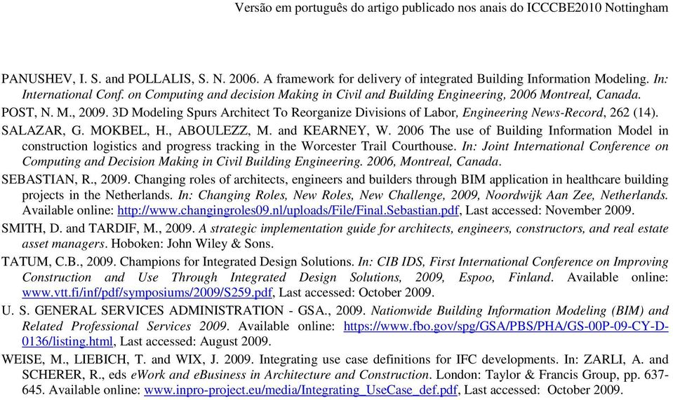 3D Modeling Spurs Architect To Reorganize Divisions of Labor, Engineering News-Record, 262 (14). SALAZAR, G. MOKBEL, H., ABOULEZZ, M. and KEARNEY, W.