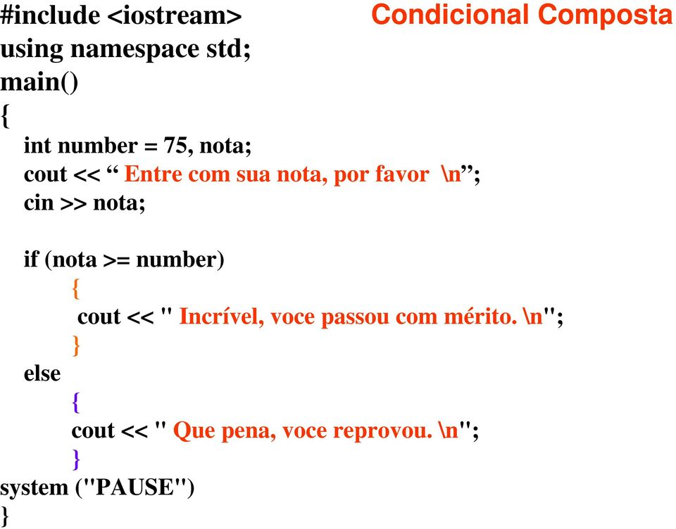 ">> nota; if (nota >= number) cout << "" Incrível, voce passou com"