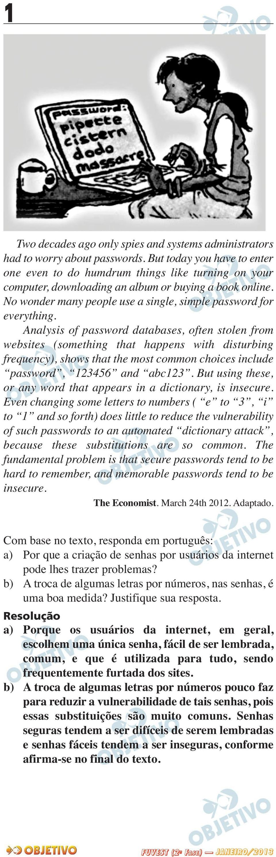 No wonder many people use a single, simple password for everything.