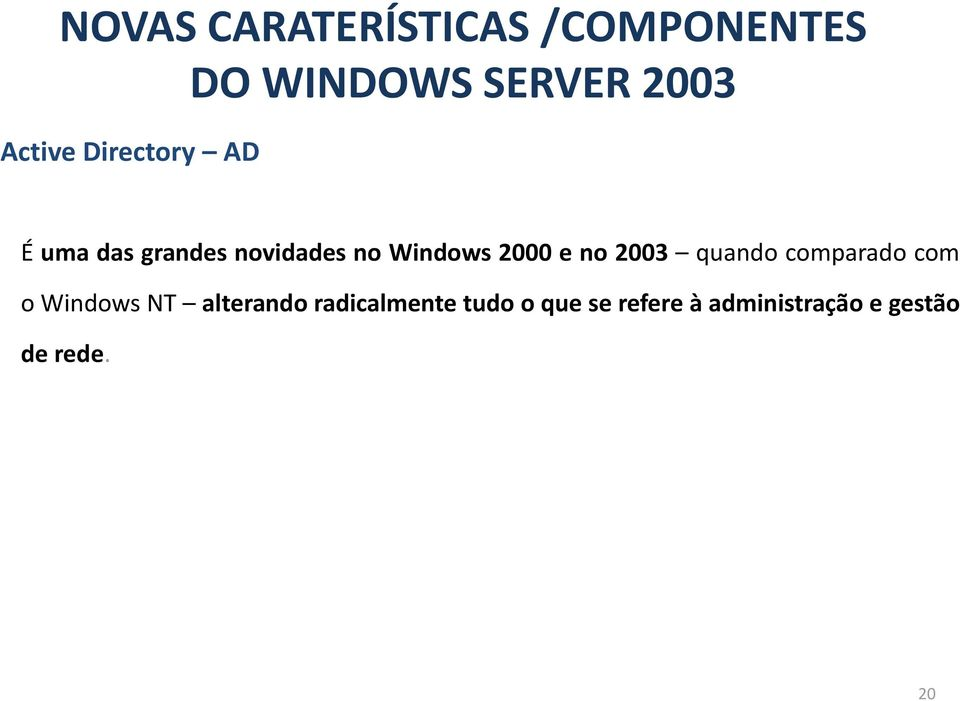 2000 e no 2003 quando comparado com o Windows NT alterando