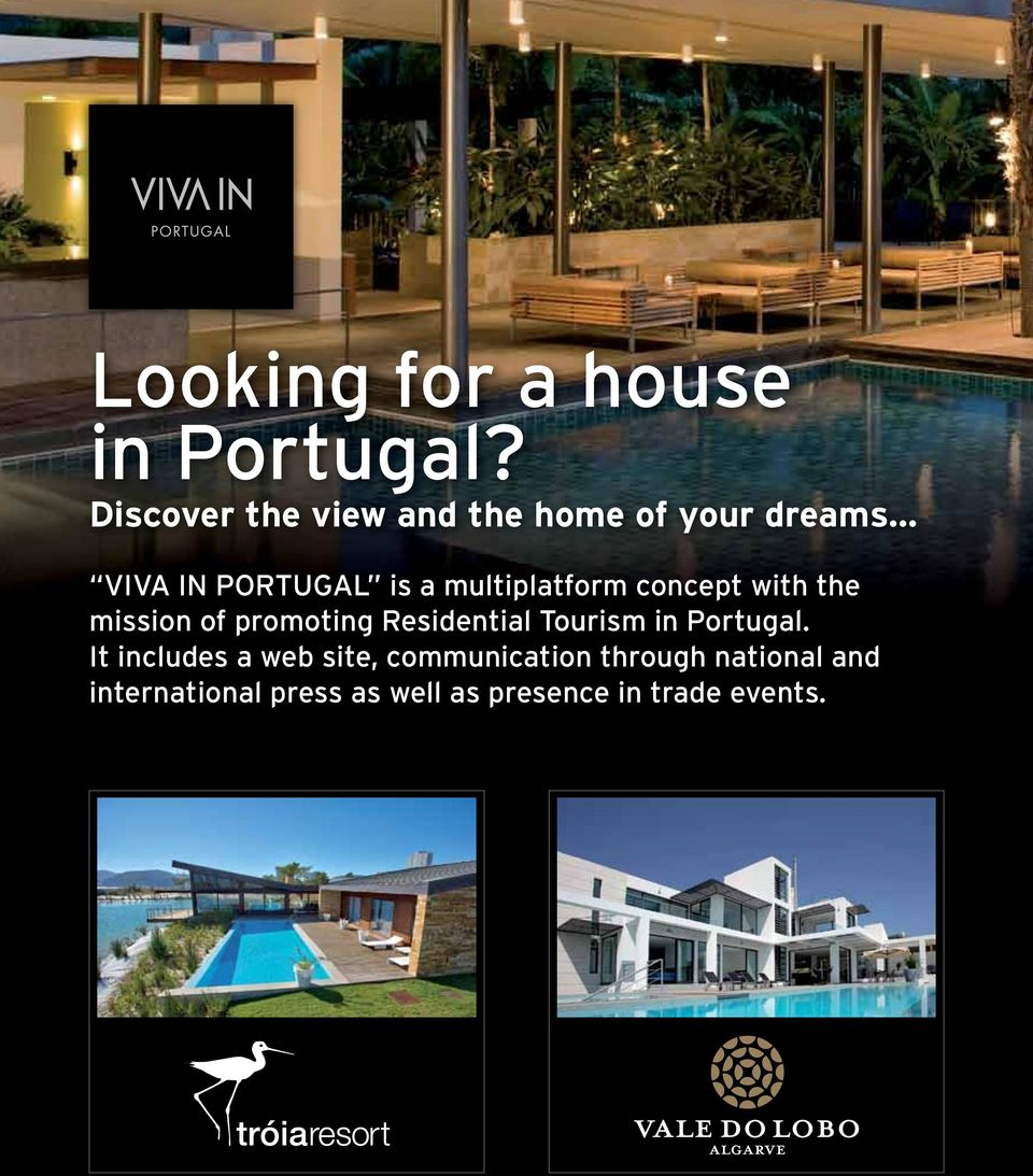 .. VIVA IN PORTUGAL is a multiplatform concept with the mission of