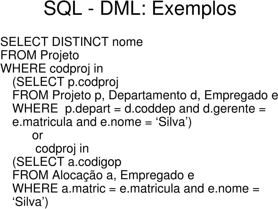 coddep and d.gerente = e.matricula and e.