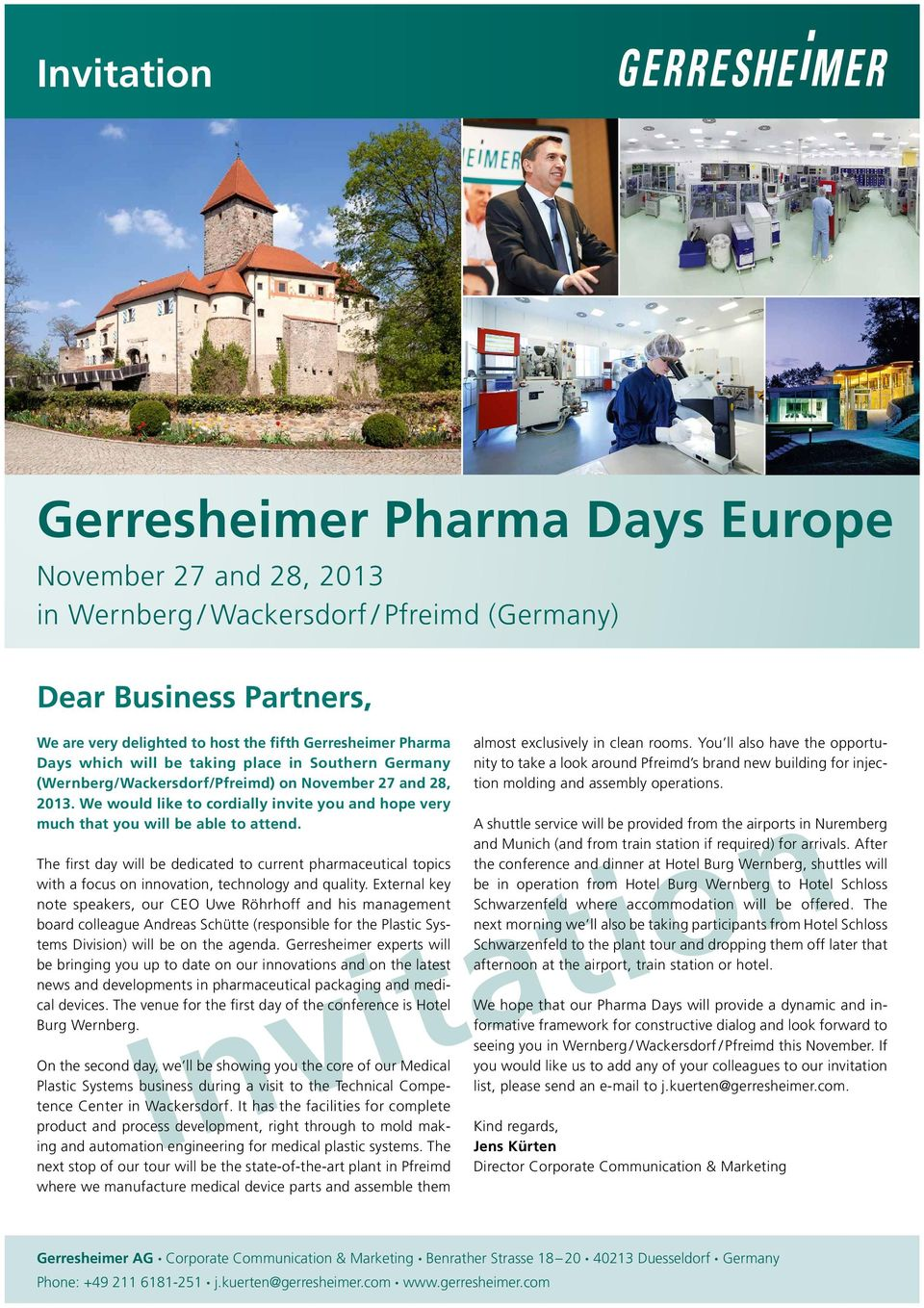 The first day will be dedicated to current pharmaceutical topics with a focus on innovation, technology and quality.