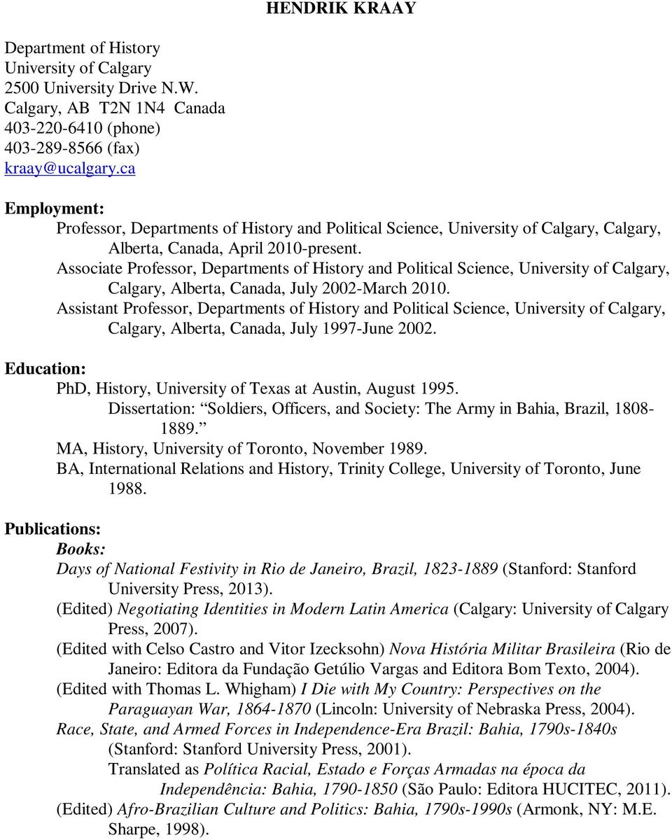 Associate Professor, Departments of History and Political Science, University of Calgary, Calgary, Alberta, Canada, July 2002-March 2010.