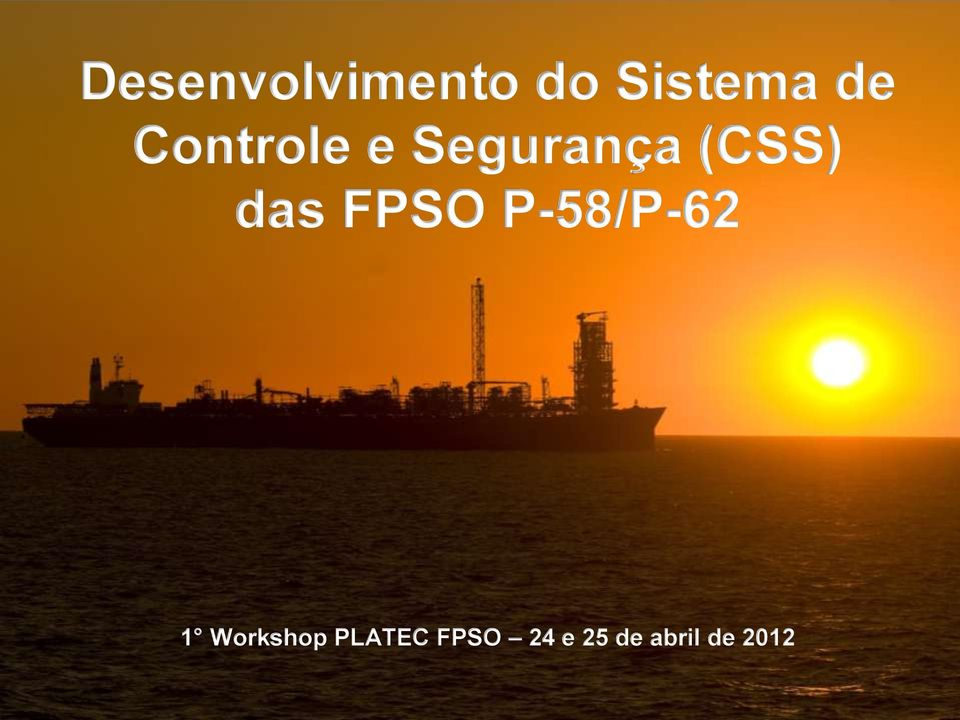 FPSO P-58/P-62 1 Workshop