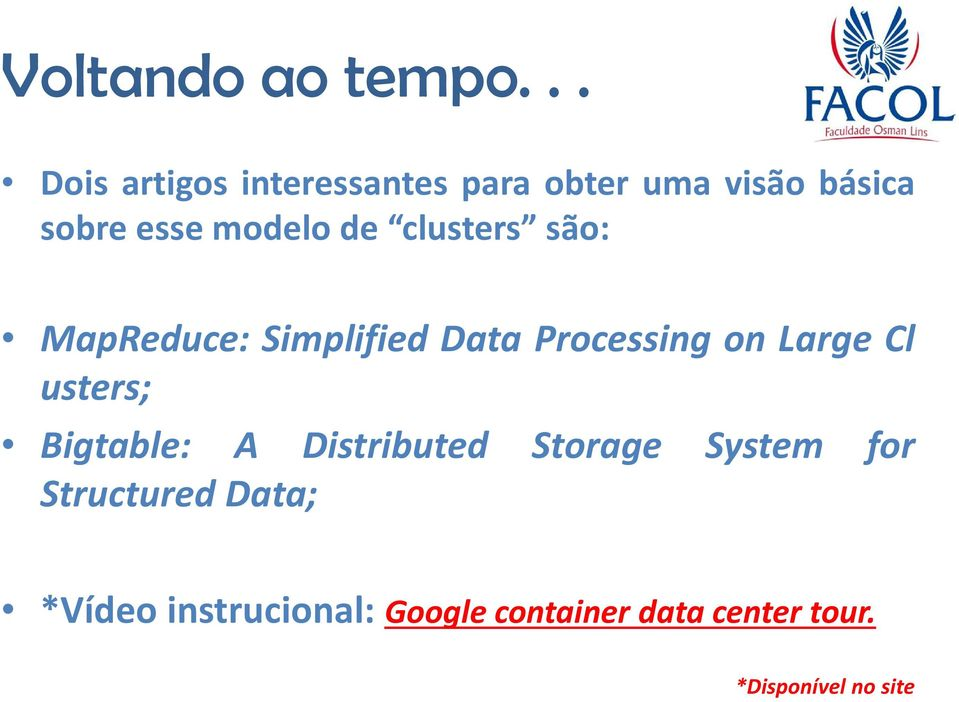 Cl usters; Bigtable: A Distributed Storage System for Structured Data;