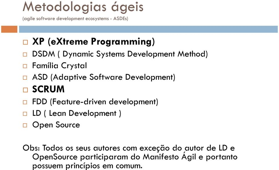 (Feature-driven development) LD ( Lean Development ) Open Source Obs: Todos os seus autores com