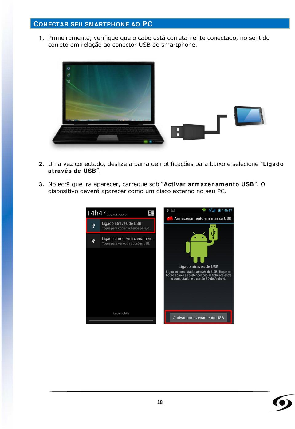conector USB do smartphone. 2.