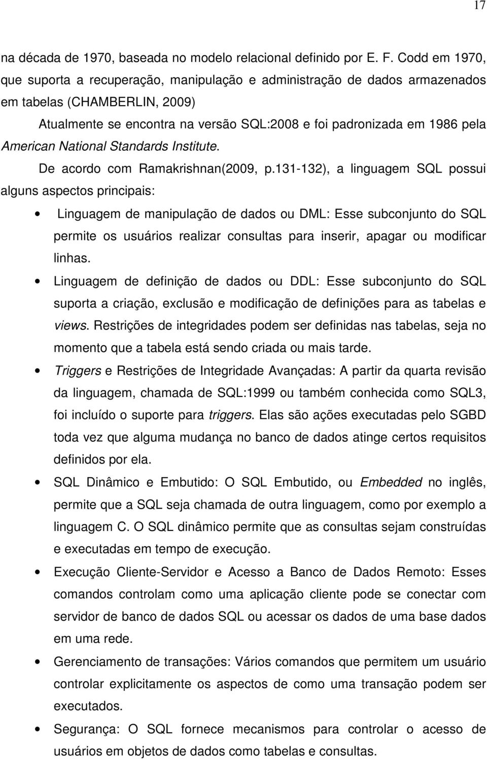 American National Standards Institute. De acordo com Ramakrishnan(2009, p.