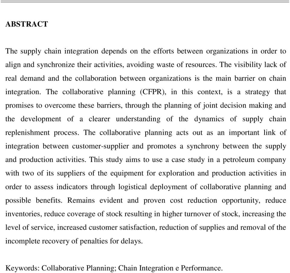 The cllabrative planning (CFPR), in this cntext, is a strategy that prmises t vercme these barriers, thrugh the planning f jint decisin making and the develpment f a clearer understanding f the