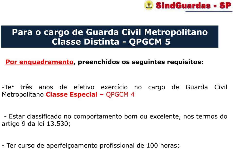 Civil Metropolitano Classe Especial QPGCM 4 - Estar classificado no comportamento bom ou