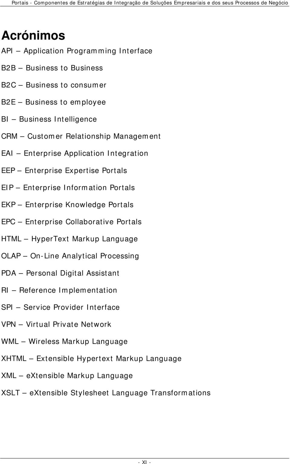 Portals EKP Enterprise Knowledge Portals EPC Enterprise Collaborative Portals HTML HyperText Markup Language OLAP On-Line Analytical Processing PDA Personal Digital Assistant RI Reference