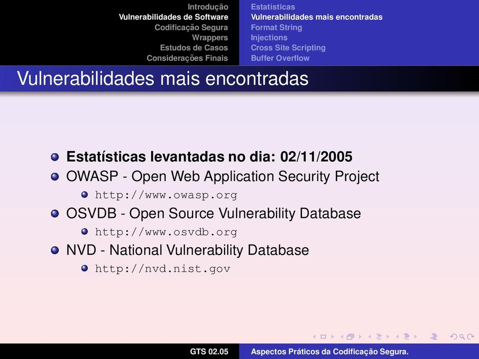 Application Security Project http://www.owasp.