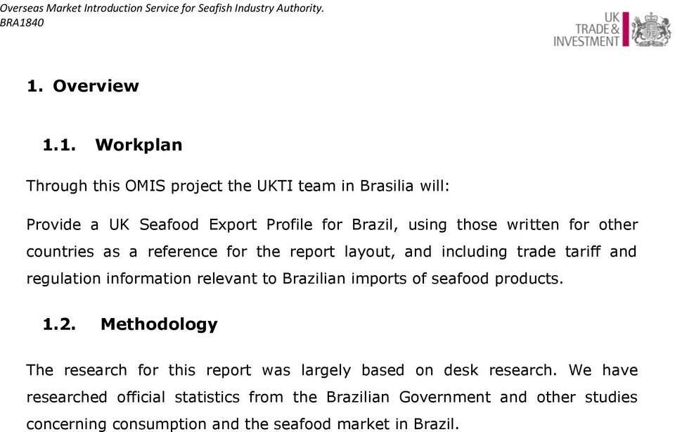 relevant to Brazilian imports of seafood products. 1.2. Methodology The research for this report was largely based on desk research.