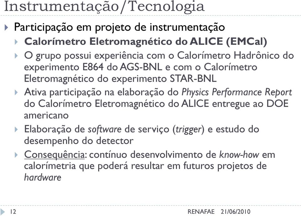 Physics Performance Report do Calorímetro Eletromagnético do ALICE entregue ao DOE americano Elaboração de software de serviço (trigger) e estudo do