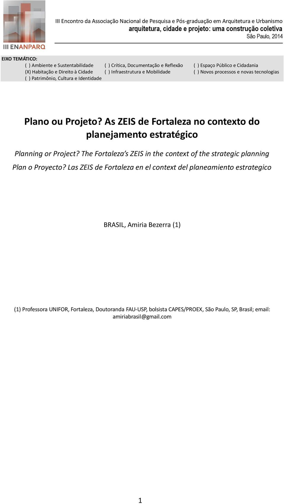 As ZEIS de Fortaleza no contexto do planejamento estratégico Planning or Project? The Fortaleza s ZEIS in the context of the strategic planning Plan o Proyecto?