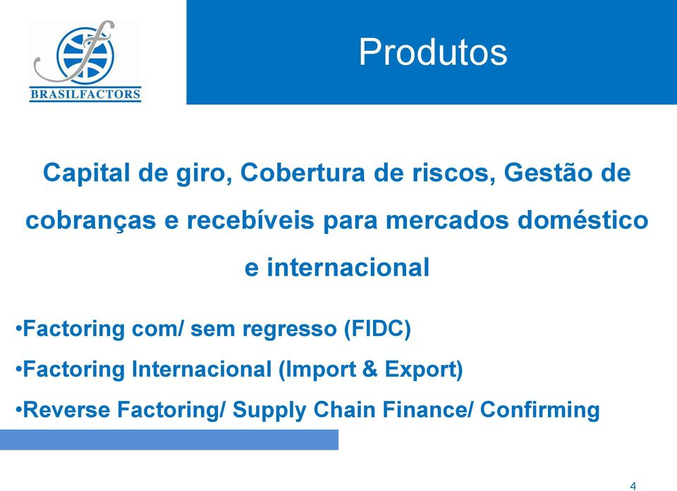 Factoring com/ sem regresso (FIDC) Factoring Internacional