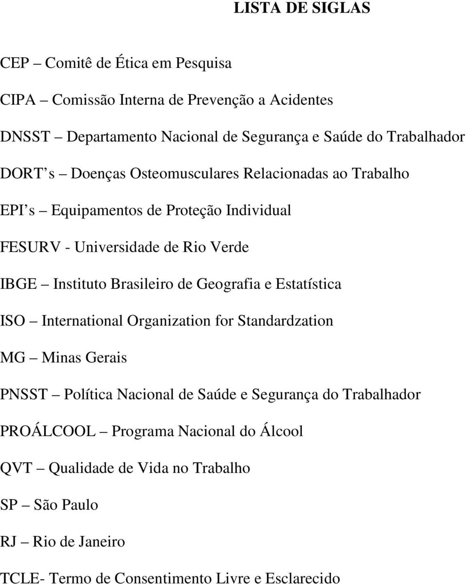 Instituto Brasileiro de Geografia e Estatística ISO International Organization for Standardzation MG Minas Gerais PNSST Política Nacional de Saúde e
