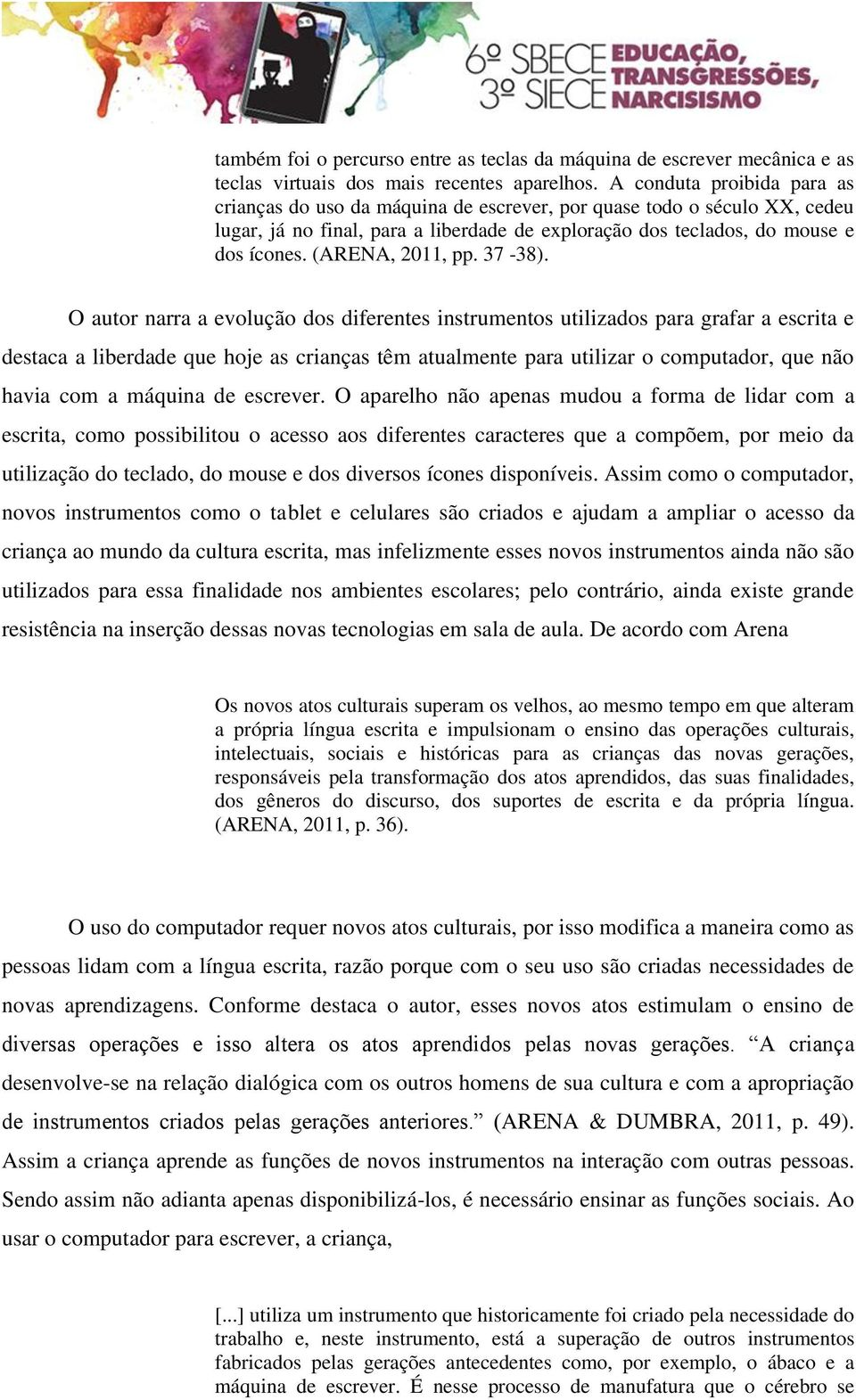 (ARENA, 2011, pp. 37-38).