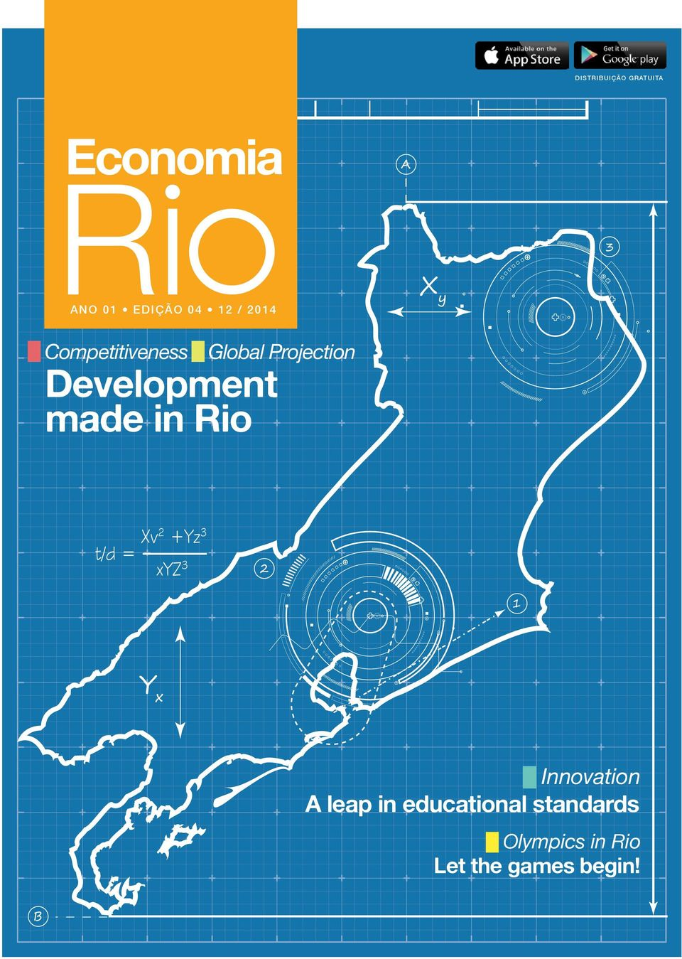 Development made in Rio Innovation A leap in