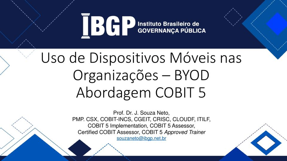 CSX, COBIT-INCS, CGEIT, CRISC, CLOUDF, ITILF, COBIT 5