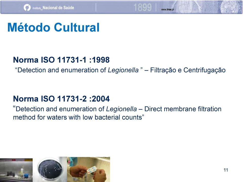 ISO 11731-2 :2004 Detection and enumeration of Legionella