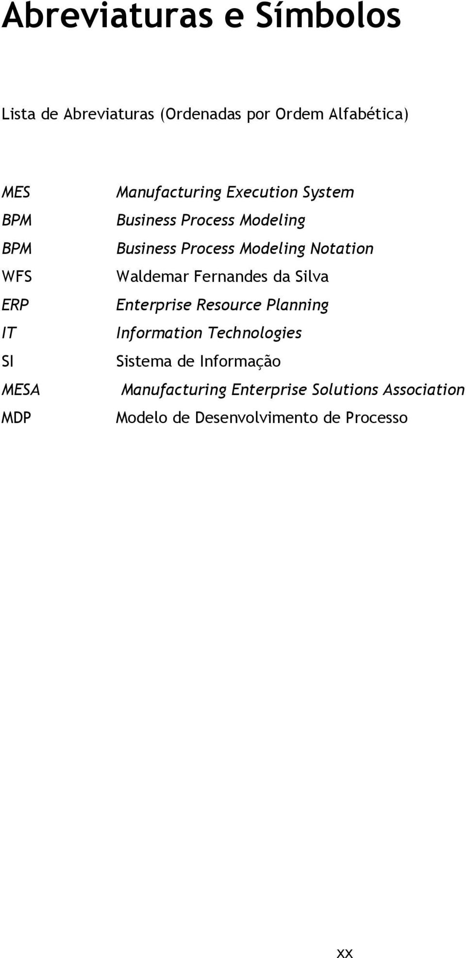 Notation Waldemar Fernandes da Silva Enterprise Resource Planning Information Technologies Sistema